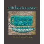 Stitches to Savor - A Celebration of Designs by Sue Spargo by Sue Spargo Books - OzQuilts