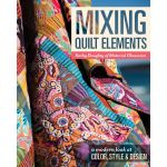 Mixing Quilt Elements by Material Obsession Colour & Design - OzQuilts