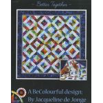 Better Together Quilt Pattern by Jacqueline de Jongue by BeColourful Quilts by Jacqueline de Jongue Quilt Patterns - OzQuilts