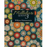 Millefiori Quilts Book 3 by Willyne Hammerstein by Quiltmania Quiltmania - OzQuilts