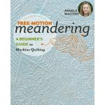 Angela Walters Free-Motion Meandering by  Hand & Machine Quilting - OzQuilts
