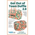 Get Out Of Town Duffle 2.0 Bag Pattern by Annie Unrein by ByAnnie Bag Patterns - OzQuilts