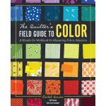 The Quilter's Field Guide To Color: A Hands On Workbook for Mastering Fabric by Rachel Hauser by Lucky Spool Reference - OzQuilts