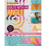 Quilts With An Angle -New Foolproof Grid Method & Easy Strip Cutting; 15 Projects with Triangles, Hexagons, Diamonds & More by Sheila Christensen Quilts Quilt Books - OzQuilts
