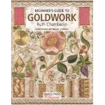 Beginner's Guide to Goldwork by Ruth Chamberlin and Mary Corbet by Search Press USA Embroidery - OzQuilts