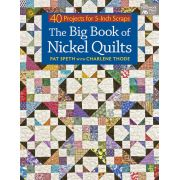 Big Book Of Nickel Quilts by Martingale & Company - Pre-cuts & Scraps