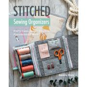 Stitched Sewing Organizers by C&T Publishing - Patterns & Books