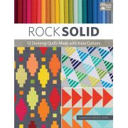Rock Solid - 13 Stunning Quilts Made with Kona Cottons by Martingale & Company - Modern Quilts