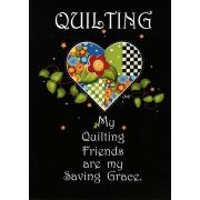 Greeting Card My Quilting Friends are my Saving Grace by  Greeting Cards - OzQuilts