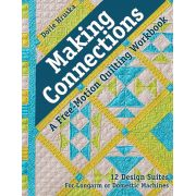 Making Connections - A Free-Motion Quilting Workbook by C&T Publishing - Hand & Machine Quilting