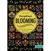 Everything s Blooming Quilt -30 Floral Wool Appliqué Quilt Blocks by C&T Publishing - Applique