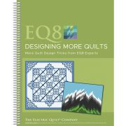 EQ8 Designing More Quilts Book by Electric Quilt - Electric Quilt