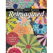 Dresden Quilt Blocks Reimagined, by Candyce Copp Grisham by C&T Publishing - Dresden Quilts