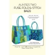 Aunties Two Fuse Fold and Stitch Bags by Aunties Two - Bag Patterns