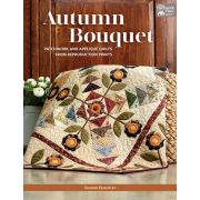 Autumn Bouquet Patchwork & Applique Quilts from Reproduction Prints by Sharon Keightley by Martingale & Company - Reproduction & Traditional