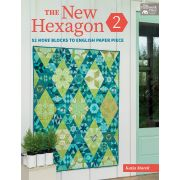 The New Hexagon 2 Book By Katja Marek: 52 More Blocks to English Paper Piece by Martingale & Company Modern Quilts - OzQuilts