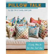 Pillow Talk Book by Edyta Sitar of Laundry Basket Quilts by Laundry Basket Quilts - Quilt Books