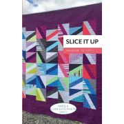 Slice it Up Quilt Pattern Uses the Creative Grids Half Sixty ruler by Sheila Christensen Quilts - Quilt Patterns