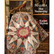 Seams like Yesterday by Karen Styles by Quiltmania - Quiltmania