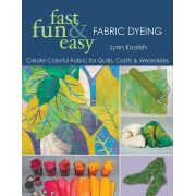 Fast, Fun & Easy Fabric Dyeing by  - Techniques