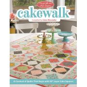 Moda All-Stars Cakewalk : 13 all-new patterns for Layer Cakes by Moda - Pre-cuts & Scraps