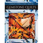 Gemstone Quilts - Creating Fire & Brilliance in Fabric by  - Paper Piecing