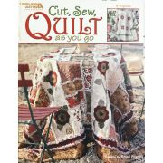 Cut, Sew, Quilt as You Go by Leisure Arts - Quilt As You Go