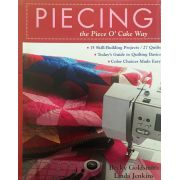 Piecing the Piece O Cake Way by Becky Goldsmith & Linda Jenkins by C&T Publishing Techniques - OzQuilts