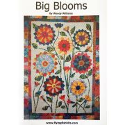 Big Blooms Quilt Pattern by Wendy Williams by Wendy Williams of Flying FIsh Kits - Wendy Williams