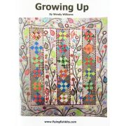 Growing Up Quilt Pattern by Wendy Williams by Wendy Williams of Flying FIsh Kits - Wendy Williams