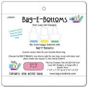 Lazy Girl Designs Bag-E-Bottoms Size E by Lazy Girl Designs - Bases