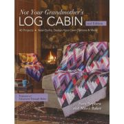 Not Your Grandmother's Log Cabin, 2nd Edition by Sara Nephew and Marci Baker by C&T Publishing - Quilt Books