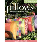 Oh Sew Easy Pillows: 29 Projects for Stylish Living