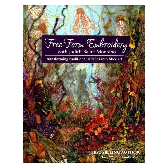 Free-form Embroidery With Judith Baker Montano by C&T Publishing - Embroidery
