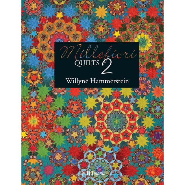 Millefiori Quilts Book 2 by Willyne Hammerstein by Quiltmania Quiltmania - OzQuilts