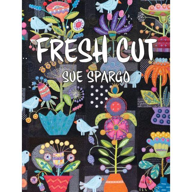 Fresh Cut Book by Sue Spargo by Sue Spargo - Sue Spargo