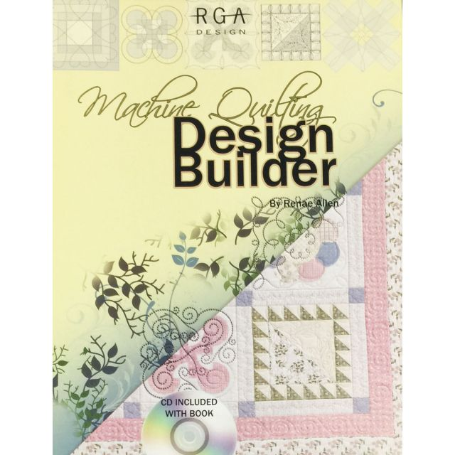 Machine Quilting Design Builder by Renae Allen  (Includes CD) by RGA Designs - Hand & Machine Quilting