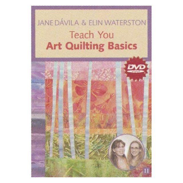 Jane Davila & Elin Waterston Teach You Art Quilting Basics DVD