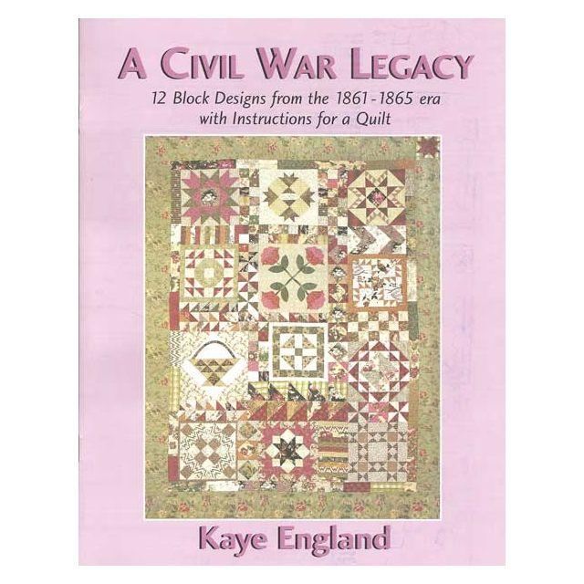 A Civil War Legacy: 12 block designs from the 1861-1865 era
